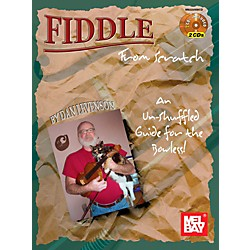 Mel Bay Fiddle From Scratch: An Un-Shuffled Guide for the Bowless! (22256BCD)
