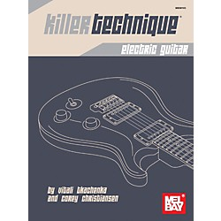 Mel Bay Killer Technique: Electric Guitar (30103)
