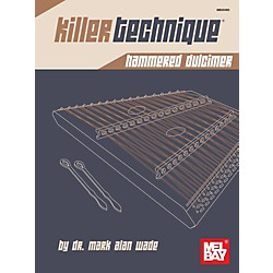 Mel Bay Killer Technique: Hammered Dulcimer (9780786685134)