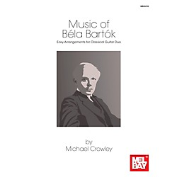 Mel Bay Music of Bela Bartok: Easy Arrangements for Classical Guitar Duo (9780786685288)