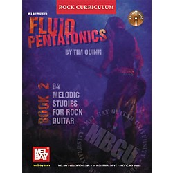 Mel Bay Rock Curriculum: Fluid Pentatonics Book 2 - 84 Melodic Studies for Rock Guitar (Book/CD) (20681BCD)