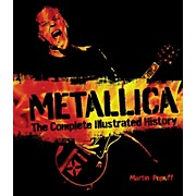 Hal Leonard Metallica - The Complete Illustrated History Book