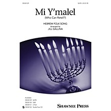 Shawnee Press Mi Y'malel (Who Can Retell?) SATB arranged by Jill Gallina