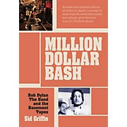 Hal Leonard Million Dollar Bash: Bob Dylan, The Band, and the Basement Tapes