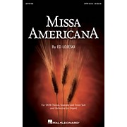 Hal Leonard Missa Americana SATB composed by Ed Lojeski