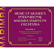 Meredith Music Music Of Musser'S International Marimba Symphony Orchestra Vol. 4