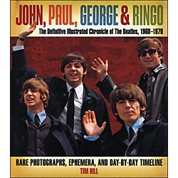 Music Sales John Paul George & Ringo - The Definitive Illustrated Chronicle Of The Beatles (333026)