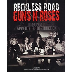 Music Sales Reckless Road - Guns N' Roses and the Making Of Appetite For Destruction (Book) (14027020)