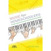 Meredith Music Music for Homeschoolers Meredith Music Resource Series Softcover Written by Joanne May