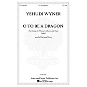 Associated O to Be a Dragon SA composed by Yehudi Wyner