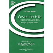 Boosey and Hawkes Ower the Hills (CME Celtic Voices) SSAA arranged by Stephen Hatfield