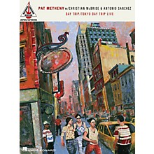 Hal Leonard Pat Metheny with Christian McBride & Antonion Sanchez - Day Trip/Tokyo Day Trip Live Guitar Tab Book