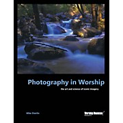 Hal Leonard Photography in Worship Worship Musician Presents Series Softcover Written by Mike Overlin