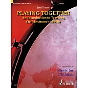 Schott Playing Together - An Introduction To Teaching Orff Instrument Skills