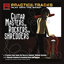 Practice Tracks Practice-Tracks: Guitar Masters for Rockers and Shredders CD