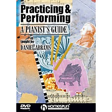 Homespun Practicing & Performing (A Pianist's Guide) Homespun Tapes Series DVD Performed by Daniel Abrams