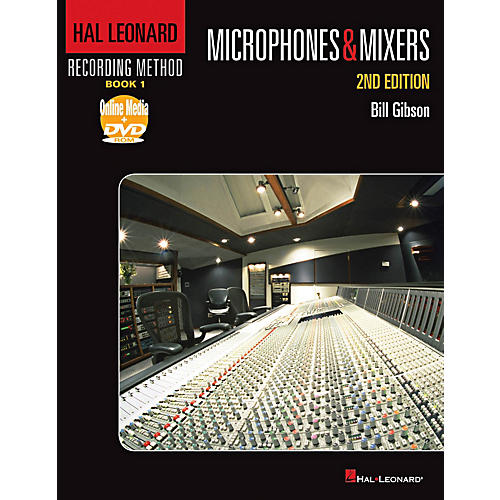 Hal Leonard Recording Method - Book 1: Microphones & Mixers - 2nd Edition Book/DVD-ROM