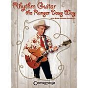 Centerstream Publishing Rhythm Guitar the Ranger Doug Way Guitar Series Softcover Performed by Ranger Doug
