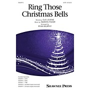 Shawnee Press Ring Those Christmas Bells SATB by Mormon Tabernacle Choir arranged by Ryan Murphy