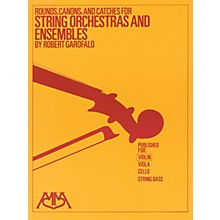Meredith Music Rounds, Canons & Catches for String Orchestra & Ensembles Meredith Music Resource by Robert Garofalo