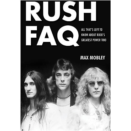 Backbeat Books Rush FAQ: All That's Left To Know About Rock's Greatest Power Trio-thumbnail