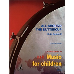 Schott All Around The Buttercup - Early Experiences With Orff For Orff Instruments (49012149)