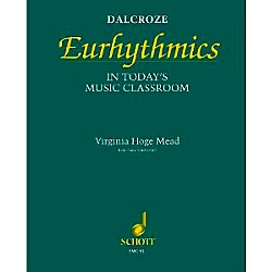 Schott Dalcroze Eurhythmics in Today's Music Classroom (Orff) (49012158)
