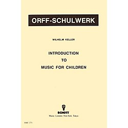 Schott Introduction To Music For Children by Wilhelm Keller for Orff (49000467)