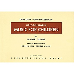 Schott Music For Children Vol 3 Major Triads by Carl Orff arr by Hall/Walter (49004909)