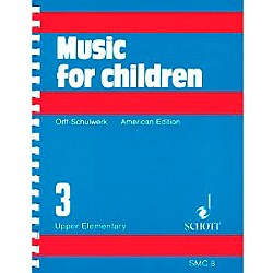 Schott Music For Children Volume 3: Upper Elementary by Carl Orff and Gunild Keetman (49012197)