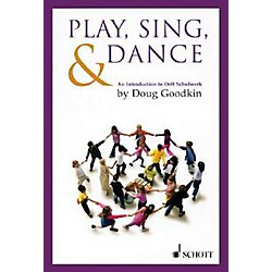 Schott Play, Sing & Dance - An Introduction To Orff Schulwerk (49012187)