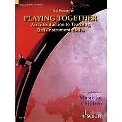 Schott Playing Together - An Introduction To Teaching Orff Instrument Skills (49017079)