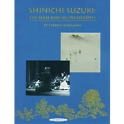Alfred Shinichi Suzuki: The Man and His Philosophy (Revised) Book