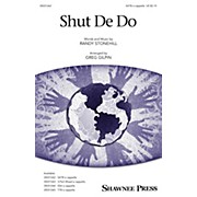 Shawnee Press Shut De Do SATB arranged by Greg Gilpin