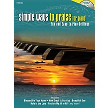 Shawnee Press Simple Ways to Praise for Piano (Fun and Easy-to-Play Settings) Shawnee Press Series