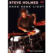 Hal Leonard Steve Holmes - Shed Some Light Instructional/Drum/DVD Series DVD Performed by Steve Holmes