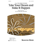 Shawnee Press Take Your Dream and Make It Happen 2-Part composed by Jill Gallina