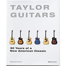Taylor Taylor Guitars - 30 Years of a New American Classic Book (75010)