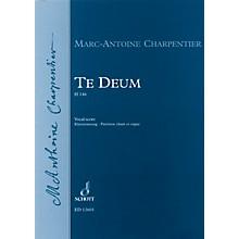 Schott Te Deum, H.146 Vocal Score Composed by Marc-Antoine Charpentier Arranged by Jean-Paul Montagnier