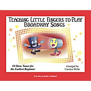 Willis Music Teaching Little Fingers To Play Broadway Songs Book