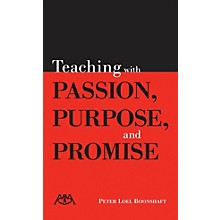 Meredith Music Teaching with Passion, Purpose and Promise Meredith Music Resource Series Softcover