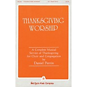 Fred Bock Music Thanksgiving Worship - A Complete Musical Service of Thanksgiving (Collection) SATB by Dan Perrin
