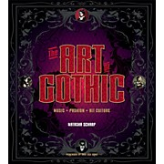 Backbeat Books The Art of Gothic (Music + Fashion + Alt Culture) Book Series Hardcover Written by Natasha Scharf