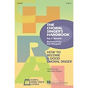 Edward B. Marks Music Company The Choral Singer's Handbook (The Definitive Manual for All Group Singers)