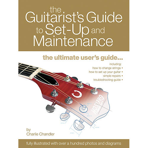Artemis Music The Guitarist's Guide to Set-Up and Maintenance