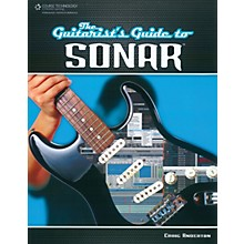 Course Technology PTR The Guitarist's Guide to Sonar Book