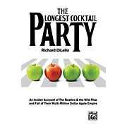 Alfred The Longest Cocktail Party An Insider Account of The Beatles & the Wild Rise & Fall of Their Multi-Million Dollar Apple Empire Bk