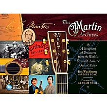 Hal Leonard The Martin Archives - A Scrapbook of Treasures from the World's Foremost Acoustic Guitar Maker