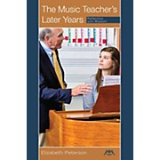 Meredith Music The Music Teacher's Later Years (Reflection with Wisdom) Meredith Music Resource Series Softcover