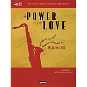 Word Music The Power of Your Love (Bb Treble Clef (Tenor Sax, Soprano Sax, Trumpet, Clarinet)) Book Series